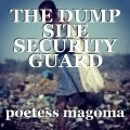 THE DUMP SITE SECURITY GUARD