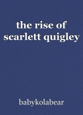 the rise of scarlett quigley