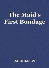 The Maid's First Bondage