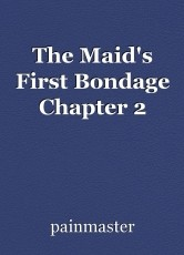 The Maid's First Bondage Chapter 2