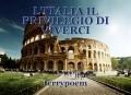 L'ITALIA IL PRIVILEGIO DI VIVERCI