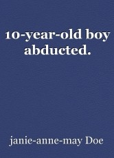 10-year-old boy abducted.