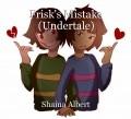 Frisk's Mistake (Undertale)