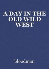 A DAY IN THE OLD WILD WEST