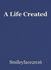 A Life Created