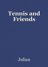 Tennis and Friends