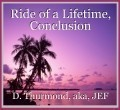 Ride of a Lifetime, Conclusion