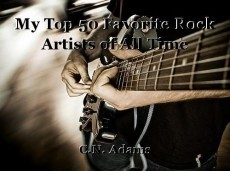 My Top 50 Favorite Rock Artists of All Time