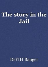 The story in the Jail