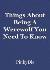 Things About Being A Werewolf You Need To Know