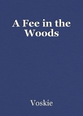 A Fee in the Woods