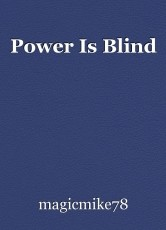 Power Is Blind