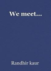 We meet...