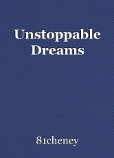 Unstoppable Dreams
