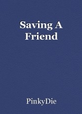 Saving A Friend