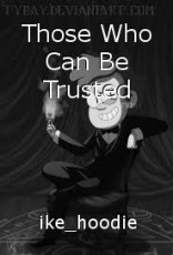 Those Who Can Be Trusted