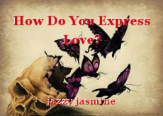 How Do You Express Love?