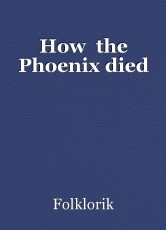 How  the Phoenix died