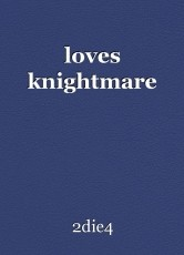 loves knightmare