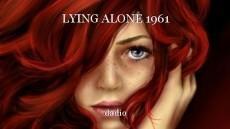 LYING ALONE 1961