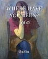 WHERE HAVE YOU BEEN? 1962