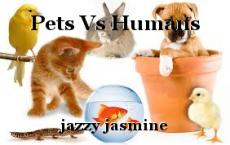 Pets Vs Humans