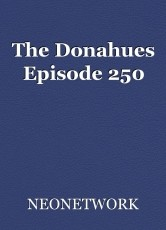 The Donahues Episode 250