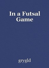 In a Futsal Game