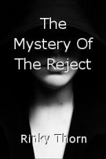 The Mystery Of The Reject