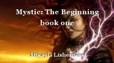 Mystic: The Beginning book one