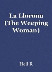 La Llorona (The Weeping Woman)