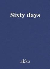 Sixty days
