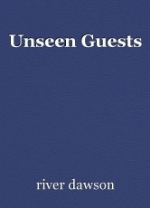 Unseen Guests