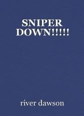 SNIPER DOWN!!!!!