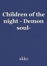 Children of the night - Demon soul-
