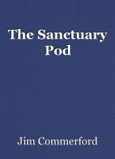 The Sanctuary Pod