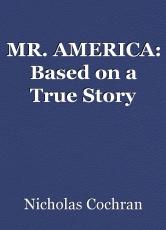 MR. AMERICA: Based on a True Story