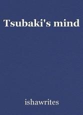 Tsubaki's mind