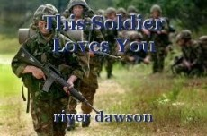 This Soldier Loves You