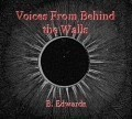Voices From Behind the Walls
