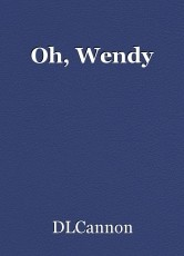 Oh, Wendy