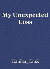 My Unexpected Loss