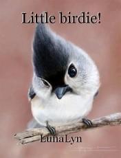 Little birdie!