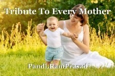 Tribute To Every Mother