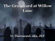 The Graveyard at Willow Lane