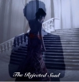 The Rejected Soul