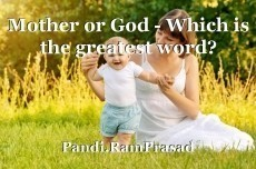 Mother or God - Which is the greatest word?