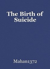 The Birth of Suicide