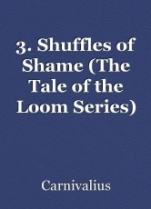 3. Shuffles of Shame (The Tale of the Loom Series)