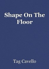 Shape On The Floor